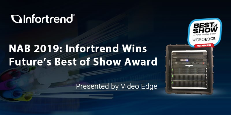 Infortrend win Future's Best of Show Award at NAB 2019