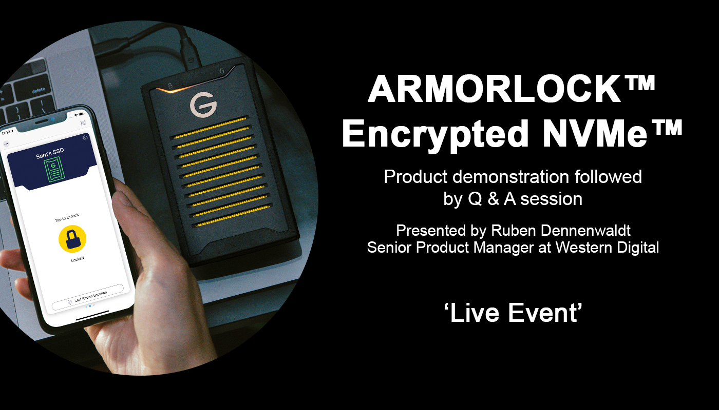 Passwords a thing of the past…ARMORLOCK™ Encrypted NVMe SSD By G-Technology