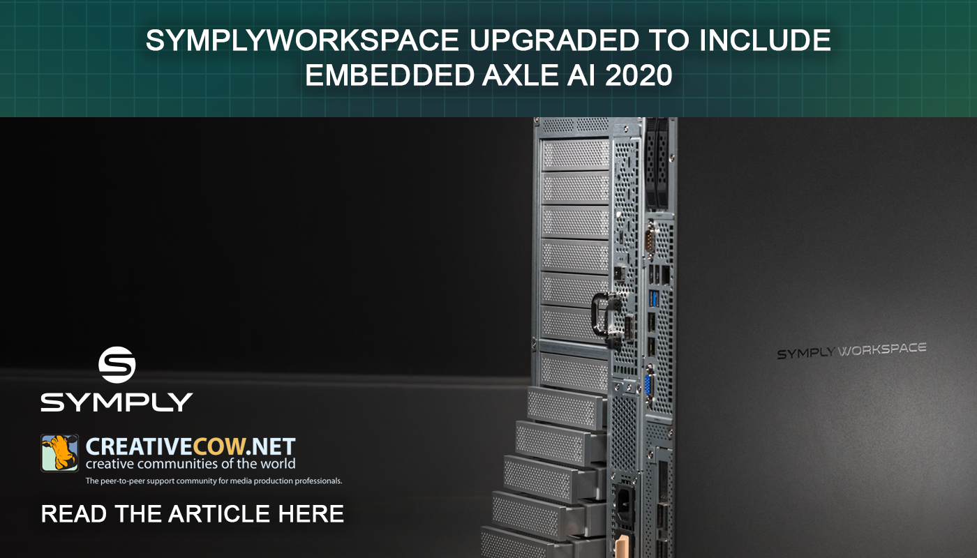 CREATIVECOW.NET Article – SymplyWORKSPACE Upgraded to Include Embedded axle ai 2020
