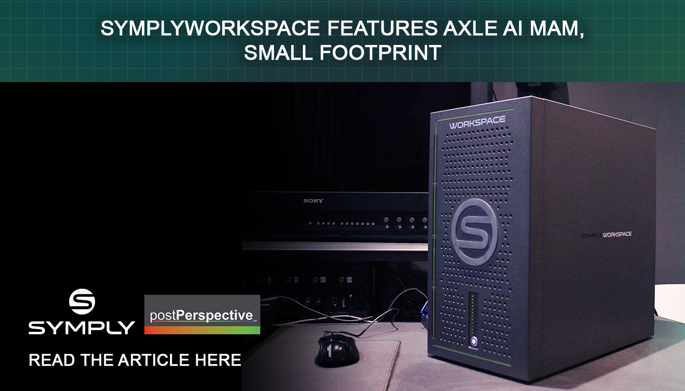 Post Perspective Article – SymplyWorkspace features Axle AI MAM, small footprint